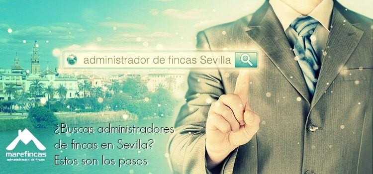 ¿Buscas administradores de fincas en Sevilla? Estos son los pasos que tienes que seguir